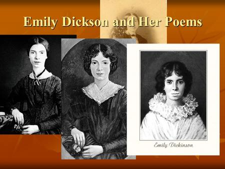Emily Dickson and Her Poems. Form of a Poem Stanza Paragraph in a poem Rhyme Mandy rhymes with Candy; Big rhymes with fig, wig,… Warm rhymes with storm,