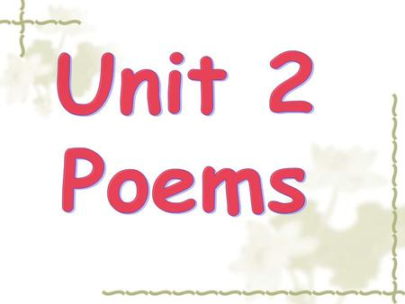 Do you know the poets who wrote the following poems? 王维王维 李白李白 白居易白居易 杜甫杜甫.