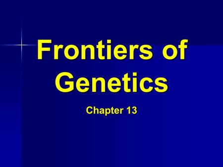 Frontiers of Genetics Chapter 13. Importance of bacteria in biotechnology Bacteria is a very important organism used in DNA technology Bacteria is a very.
