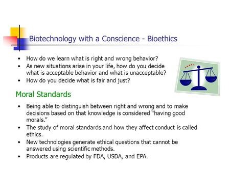 Biotechnology with a Conscience - Bioethics