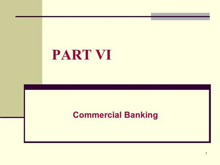 1 PART VI Commercial Banking. 2 CHAPTER 17 Commercial Bank Operations.