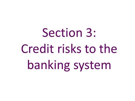 Section 3: Credit risks to the banking system. Table 3.A UK-owned banks' claims (a)(b) Sources: Bank of England and Bank calculations. (a) End-June 2010.
