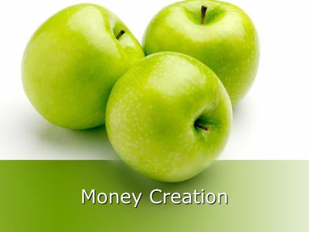 Money Creation. Creation of Money The deposit of funds into a bank does not change the size of the money supply. It changes the composition of the money.