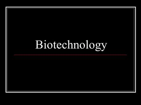 "Biotechnology. Do Now What are the prefixes and suffixes in the word ""biotechnology""? What do you think biotechnology means?"