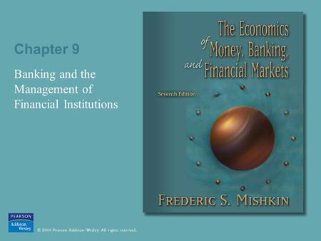 Chapter 9 Banking and the Management of Financial Institutions.