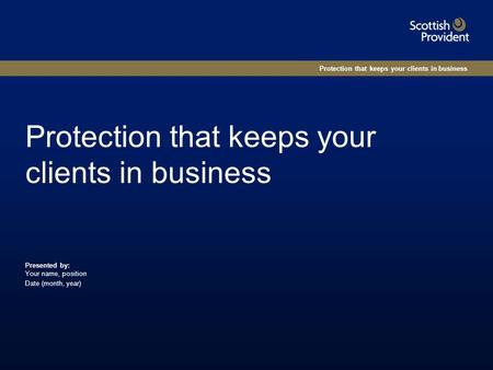 Protection that keeps your clients in business Presented by: Your name, position Date (month, year)
