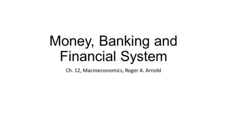 Money, Banking and Financial System