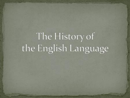 During this unit of study, we will analyze the deep history of the English language. We will also take a look at some of the literature that symbolizes.