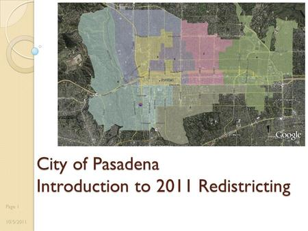 City of Pasadena Introduction to 2011 Redistricting 10/5/2011 Page 1.