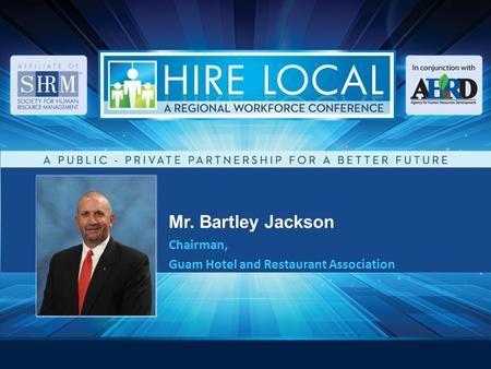 Mr. Bartley Jackson Chairman, Guam Hotel and Restaurant Association.