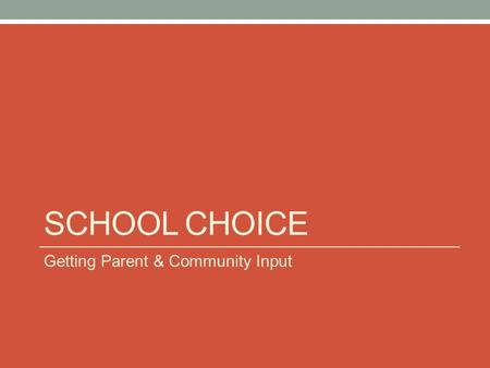 SCHOOL CHOICE Getting Parent & Community Input. Purpose & Use: Research Questions 1. What is the current demand for school choice from Jeffco parents?