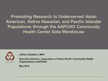 OVERVIEW Level 1 Bullet Level 2 Bullet Promoting Research in Underserved Asian American, Native Hawaiian, and Pacific Islander Populations through the.