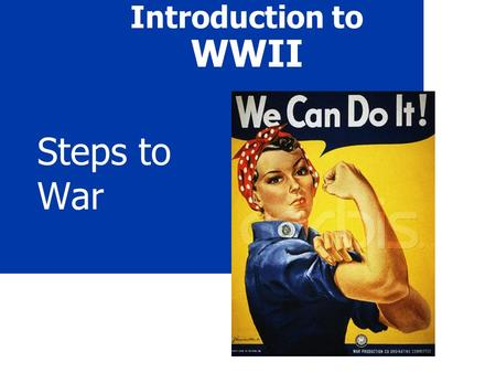 Introduction to WWII Steps to War. 2 Why? (underlying causes of WWII) 1. Treaty of Versailles A. Germany lost land to surrounding nations B. War Reparations.