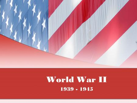 World War II 1939 - 1945. Causes of World War II.