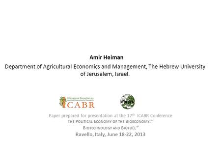 Amir Heiman Department of Agricultural Economics and Management, The Hebrew University of Jerusalem, Israel. Paper prepared for presentation at the 17.