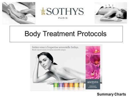 Body Treatment Protocols Summary Charts. HANAKASUMI™ Signature Treatment with: Cherry Blossom and Lotus escape Notes: Floral, powdery Embark on a relaxing.