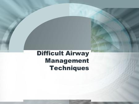 Difficult Airway Management Techniques