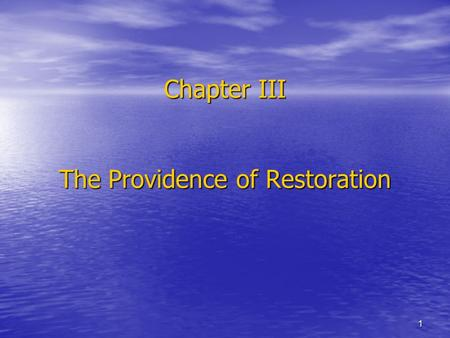 1 Chapter III The Providence of Restoration. 2 Section 1. Formula of Restoration 1. Formula of Restoration Three types From the Viewpoint of Restoration.