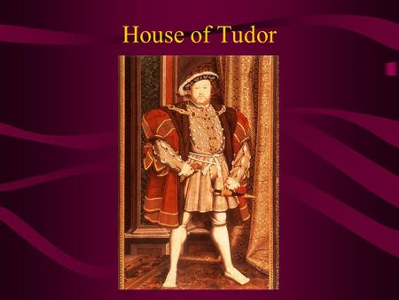 House of Tudor.
