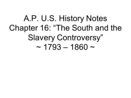 apush notes slavery 1793 1860