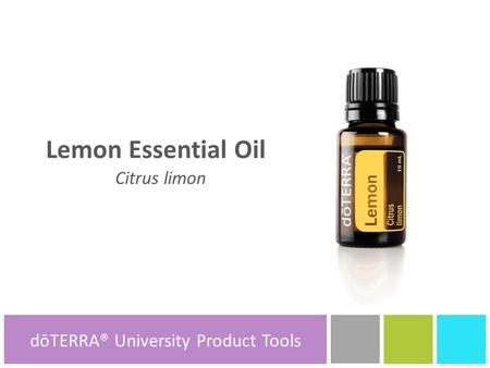 Lemon Essential Oil Citrus limon dōTERRA® Product Tools dōTERRA® University Product Tools.