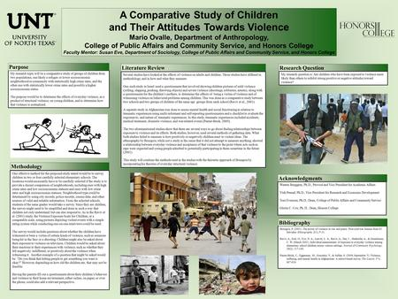 A Comparative Study of Children and Their Attitudes Towards Violence Mario Ovalle, Department of Anthropology, College of Public Affairs and Community.
