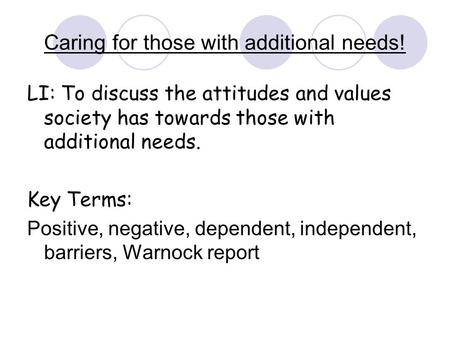 caring for people with additional needs Understanding people's needs chapter 14 sections  understanding, personal caring, etc  survey that they think there is a need for additional police officers .