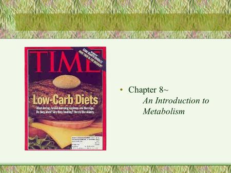 Chapter 8~ An Introduction to Metabolism. Metabolism Metabolism Metabolism: The totality of an organism's chemical processes; managing the material and.
