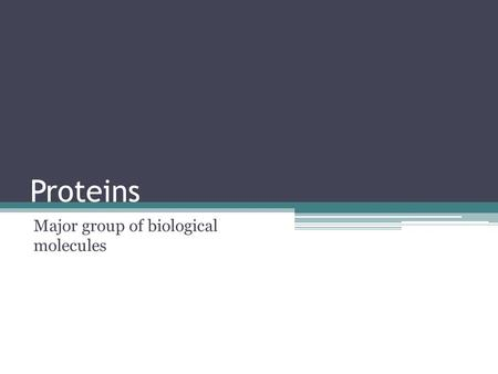 Proteins Major group of biological molecules. Proteins Monomers: amino acids ▫Always contain an amino group and carboxylic acid group Polymers: peptides.
