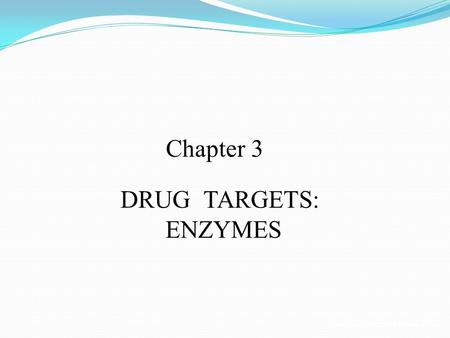 DRUG TARGETS: ENZYMES Chapter 3. Naming enzymes Naming enzymes Root + ase ClassificationReaction Type Catalyzed OxidoreductasesOxidation Reduction Reactions.