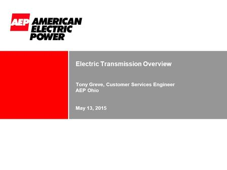 Electric Transmission Overview May 13, 2015