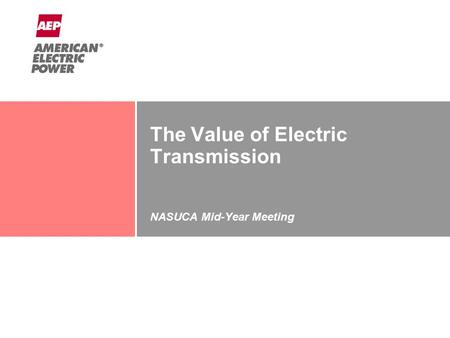 The Value of Electric Transmission NASUCA Mid-Year Meeting June 25, 2012.