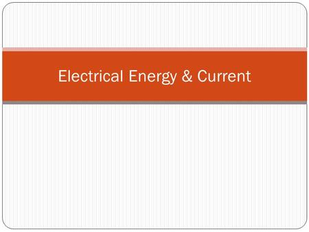 Electrical Energy & Current. Introduction to Electric PE, Electric Potential, and Potential Difference Intro to Electric Potential.