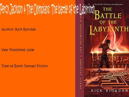 Author: Rick Riordan Year Published: 2008 Type of Book: Fantasy Fiction 1.