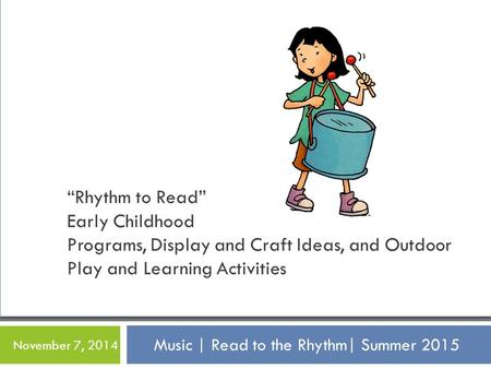 """Rhythm to Read"" Early Childhood Programs, Display and Craft Ideas, and Outdoor Play and Learning Activities Music 