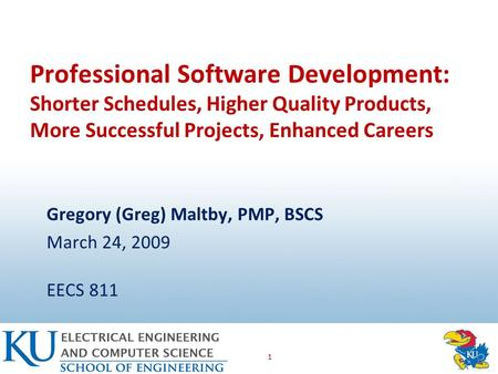 1 Professional Software Development: Shorter Schedules, Higher <strong>Quality</strong> Products, More Successful Projects, Enhanced Careers Gregory (Greg) Maltby, PMP,