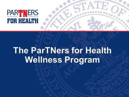 The ParTNers for Health Wellness Program. 1 2014 Partnership Promise Updates Participation Rates: Well-Being Assessment ® (WBA) Biometric Screenings Member.