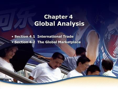 International Trade Chapter 4 Global Analysis Section 4.1 International Trade Section 4.2 The Global Marketplace Section 4.1 International Trade Section.