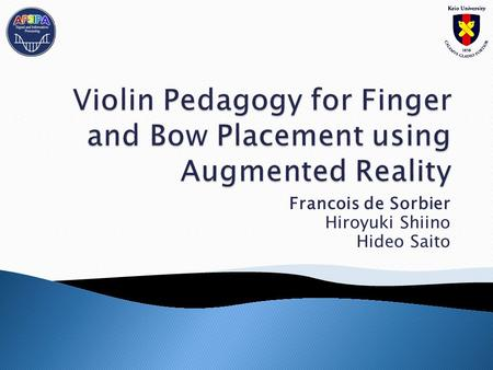 Francois de Sorbier Hiroyuki Shiino Hideo Saito. I. Introduction II. Overview of our system III. Violin extraction and 3D registration IV. Virtual advising.
