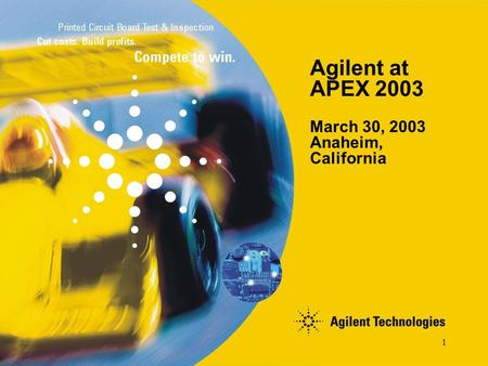 1 Agilent at APEX 2003 March 30, 2003 Anaheim, California.