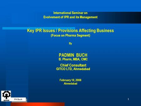 PH Buch 1 International Seminar on Evolvement of IPR and its Management Key IPR Issues / Provisions Affecting Business (Focus on Pharma Segment) By PADMIN.