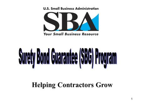 1 Helping Contractors Grow 2 Program Mission The Small Business Administration (SBG) Program was created in 1971 to assist small, emerging, and disadvantaged.