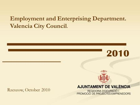 2010 Rzeszow, October 2010 Employment and Enterprising Department. Valencia City Council.