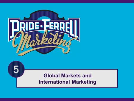 5 Global Markets and International Marketing. Copyright © Houghton Mifflin Company. All rights reserved.5 | 2 Agenda The Nature of International Marketing.