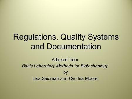Regulations, Quality Systems and Documentation