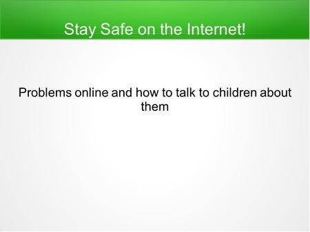 Stay Safe on the Internet!