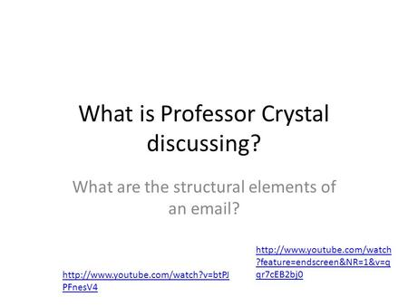 What is Professor Crystal discussing? What are the structural elements of an  ?  PFnesV4