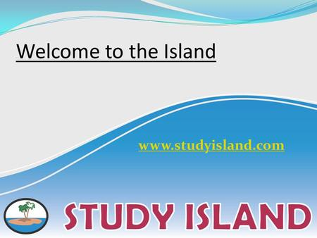 Welcome to the Island www.studyisland.com. What is Study Island? Study Island is a Web-based program designed to help students master state standards.