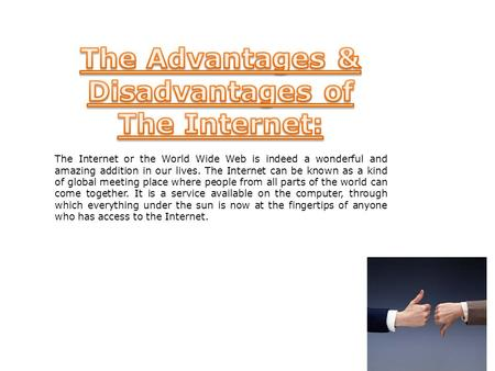 The Advantages & Disadvantages of The Internet: