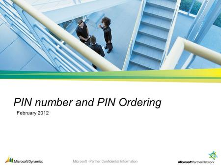 Microsoft - Partner Confidential Information PIN number and PIN Ordering February 2012.